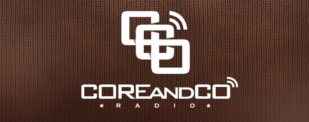 COREandCO radio : l'émission en lien avec le webzine !