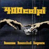 400 Colpi  - Homo Homini Lupus