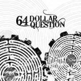 64 dollar question - 64 dollar question
