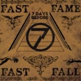 7 days before - Fast fame Fast fall (chronique)
