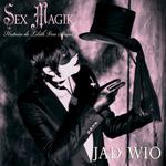 Jad wio - Sex magik - Histoire de Lilith Von Sirius