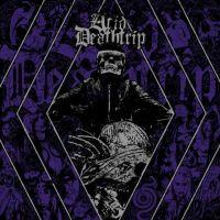 Acid Deathtrip - Acid Deathtrip