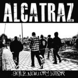Alcatraz - Smile now, cry later