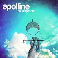 chronique Apolline - No longer rain