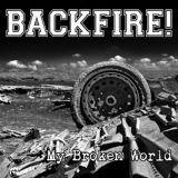 Backfire! - My Broken World