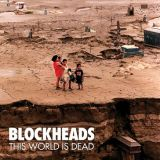 chronique Blockheads - This World Is Dead