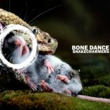 Bone Dance - Snakecharmers