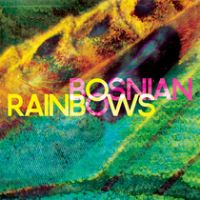 chronique Bosnian Rainbows - Bosnian Rainbows