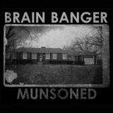 Brain Banger - Munsoned (chronique)