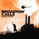 chronique Broadway Calls - Good Views, Bad News