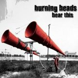 Burning Heads - Hear This