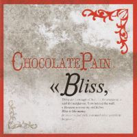 chronique Chocolate Pain - Bliss