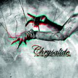 Chrysalide - Don't Be Scared, It's About Life