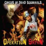 Circus Of Dead Squirrels - Operation Satan