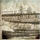 Cityscover + Last Exit To Brooklyn - Remains of the past, anchored in our days
