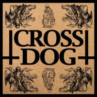 chronique Cross Dog - s/t