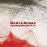 Dani Llamas - Speaking Tru the Others