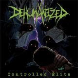 Dehumanized - Controlled Elite