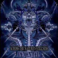 Demented - Across The Nature's Stillness