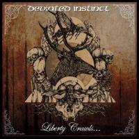 Deviated Instinct - Liberty Crawls to the Sanctuary of Slaves