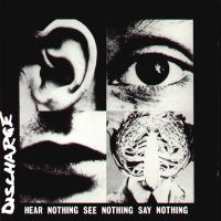 Discharge - Hear Nothing See Nothing Say Nothing (chronique)