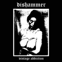 Dishammer - Vintage Addiction