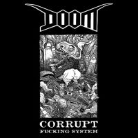 Doom - Corrupt Fucking System  (chronique)