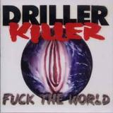 Driller Killer - Fuck the world