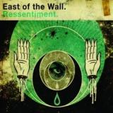 East of the wall - Ressentiment (chronique)