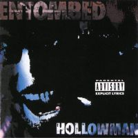 chronique Entombed - Hollowman