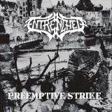 Entrenched - Preemptive Strike