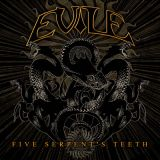 chronique Evile - Five Serpent's Teeth