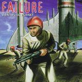 Failure - Fantastic planet (chronique)