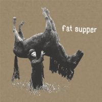 Fat Supper - s/t