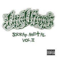 Final Trigger - Skrap Metal Vol II