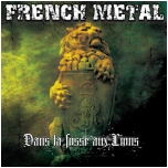 French Metal - Dans la fosse aux lions