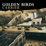 Golden Birds - Carrier