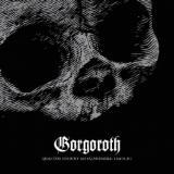 chronique Gorgoroth - Quantos Possunt Ad Satanitatem Trahunt