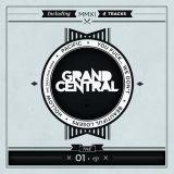 Grand Central - 01 EP (chronique)