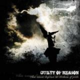 Guilty Of Reason - When Reason Disperses the Darkness of Pride