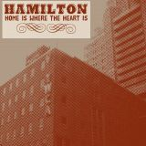 Hamilton - Home is where the heart is