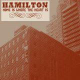 chronique Hamilton - Home is where the heart is