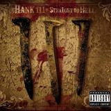 Hank 3 - Straight To Hell