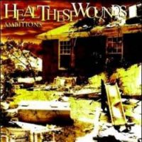 Heal These Wounds - Ambitions