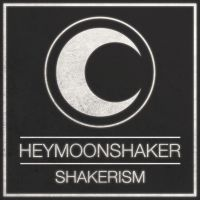 chronique Heymoonshaker - Shakerism