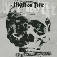 High On Fire - Spitting Fire Volume 1 et 2