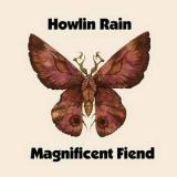 chronique Howlin rain - Magnificent fiend