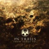 In Trails - From Ashes To...