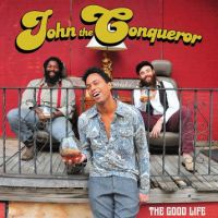 chronique John The Conqueror - The good life