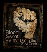 Kenneth Thomas - Blood Sweat + Vinyl : DIY In The 21th Century